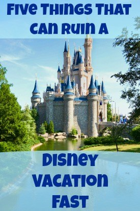 Five Things That Can Ruin A Disney Vacation