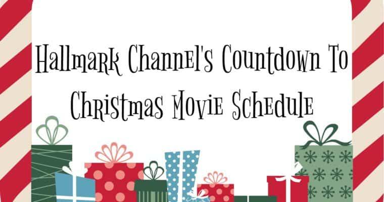 Hallmark Channel's Countdown To Christmas Movie Schedule