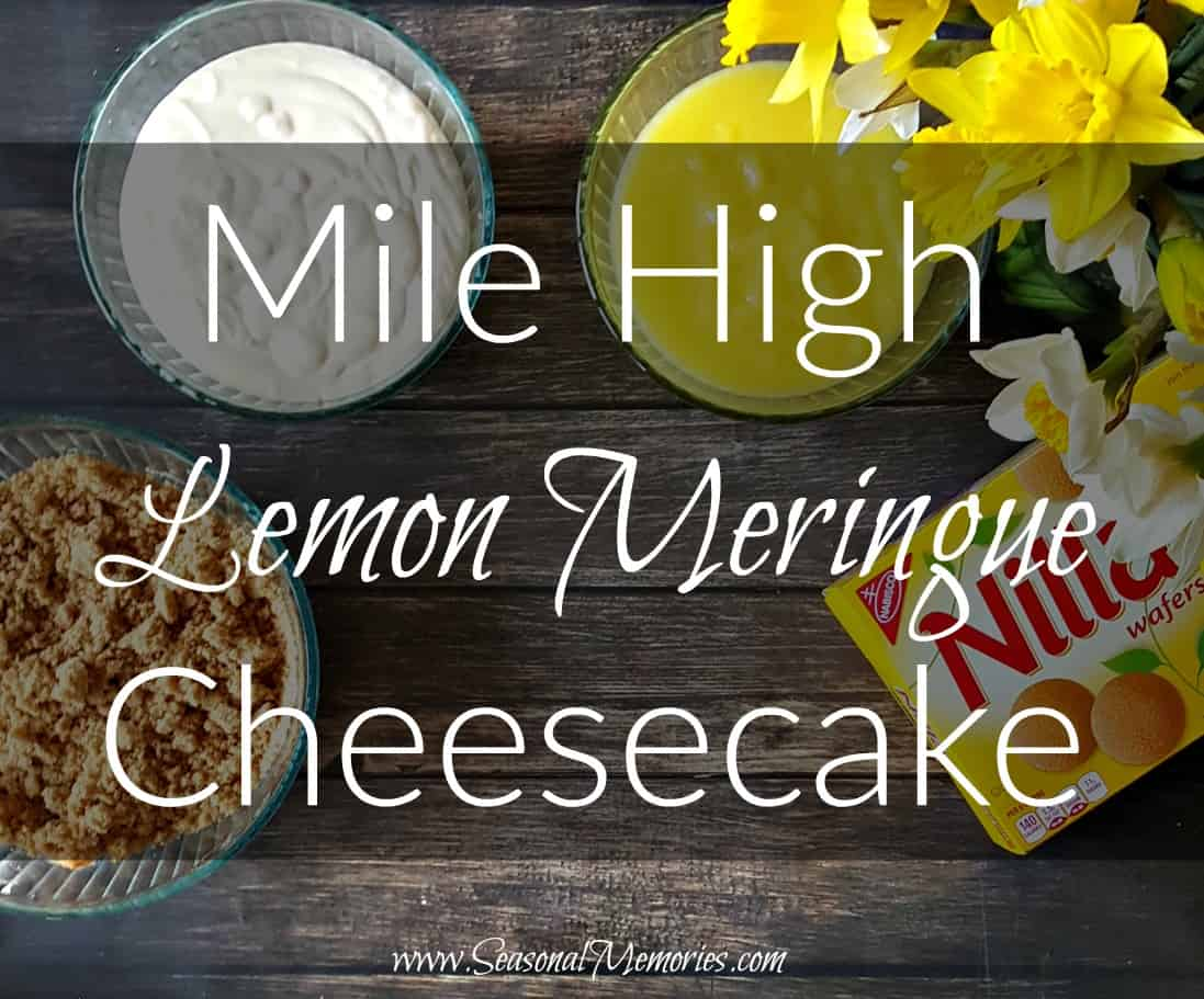 Mile High Lemon Meringue Cheesecake with NILLA Wafer Crust #SimpleGoodness