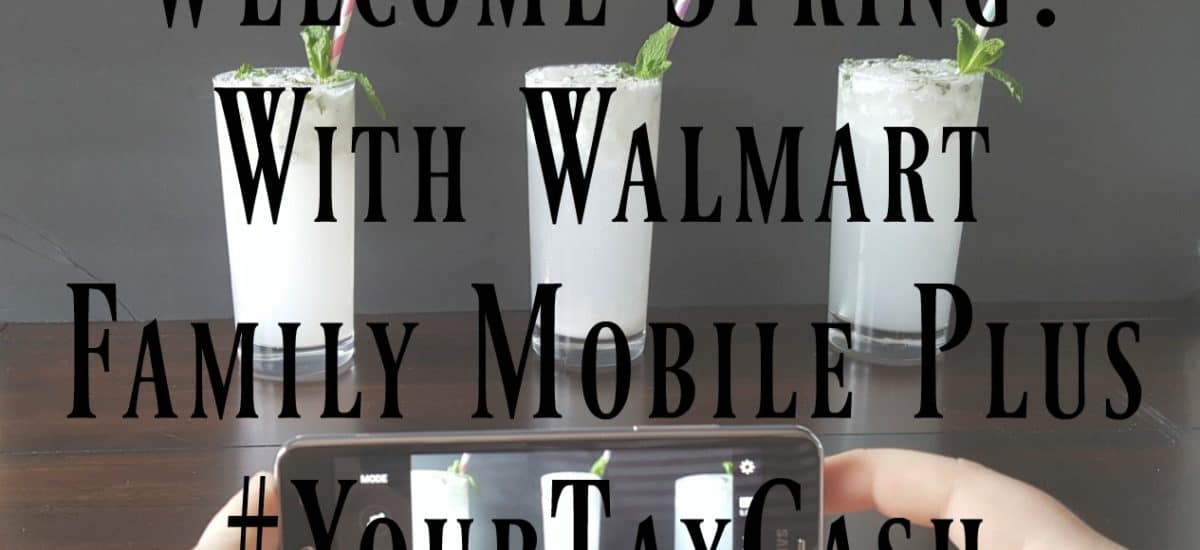 Welcome Spring with Walmart Family Mobile Plus #YourTaxCash #Ad