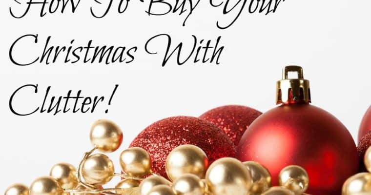 How To Buy Your Christmas With Your Clutter