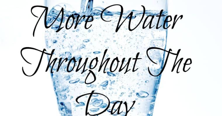 How To Drink More Water Throughout The Day