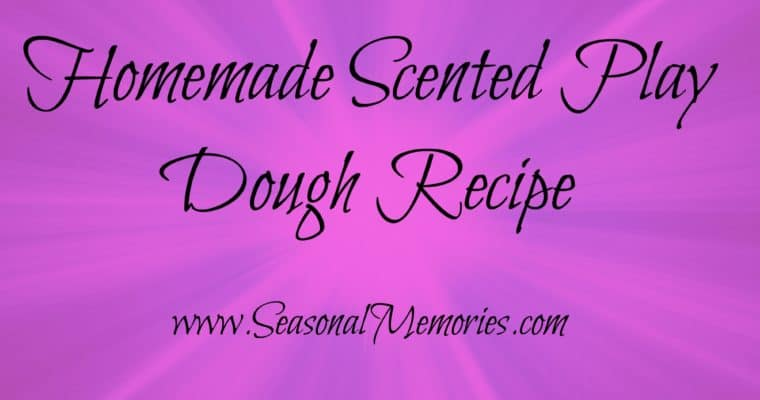 Homemade Scented Play Dough Recipe