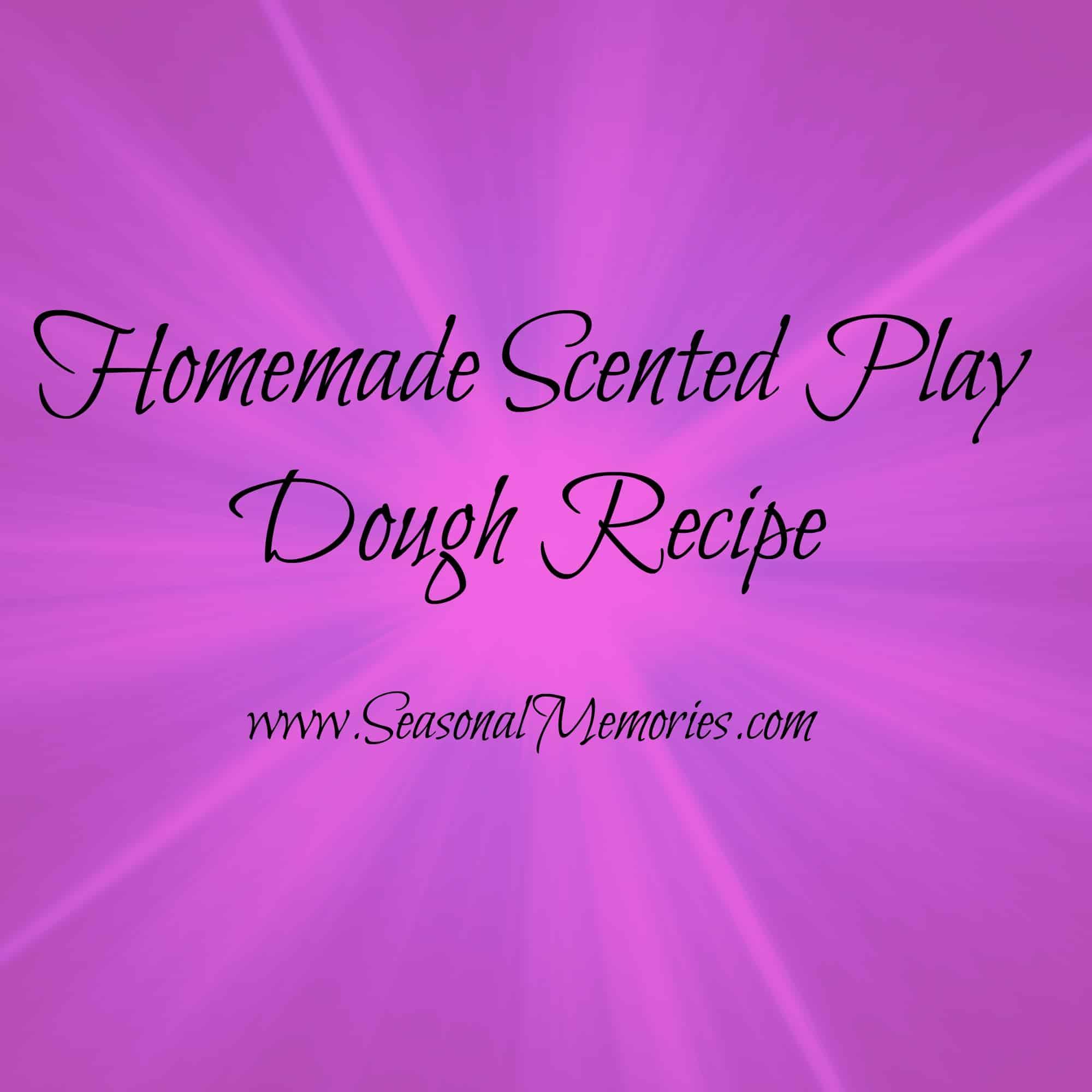 Homemade Scented Play Dough Recipe