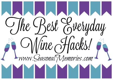 The Best Everyday Wine Hacks